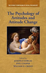 The Psychology of Attitudes and Attitude Change : An Introductory Overview