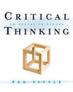 Critical Thinking : An Appeal to Reason - Peg Tittle