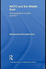 NATO and the Middle East : The Geopolitical Context Post-9/11 - Mohammed Moustafa Orfy