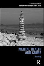Mental Health and Crime - Jill Peay