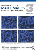 Learning to Teach Mathematics in the Secondary School : A Companion to School Experience