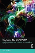 Regulating Sexuality : Legal Consciousness in Lesbian and Gay Lives - Rosie Harding