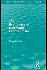 The Economics of Non-Wage Labour Costs (Routledge Revivals - Bob Hart