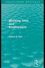 Working Time and Employment (Routledge Revivals) - Bob Hart