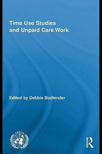 Time Use Studies and Unpaid Care Work