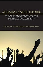 Activism and Rhetoric : Theories and Contexts for Political Engagement