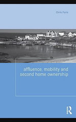 Affluence, Mobility and Second Home Ownership - Chris Paris