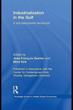 Industrialization in the Gulf : A Socioeconomic Revolution