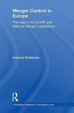 Merger Control in Europe : The Gap in the Ecmr and National Merger Legislations - Ioannis Kokkoris