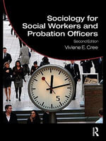 Sociology for Social Workers and Probation Officers - Viviene E. Cree