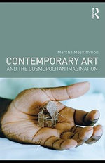 Contemporary Art and the Cosmopolitan Imagination : Politics, Ethics, Affect - Marsha Meskimmon
