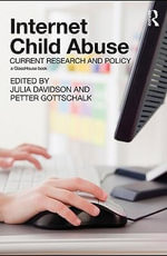 Internet Child Abuse : Current Research and Policy
