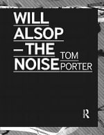 Will Alsop : The Noise - Tom Porter
