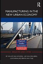 Manufacturing in the New Urban Economy - Willem Vanwinden