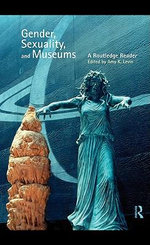 Gender, Sexuality and Museums : A Routledge Reader