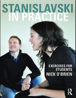 Stanislavski in Practice : Exercises for Students - Nick O'Brien