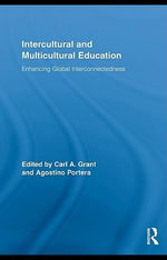 Intercultural and Multicultural Education : Enhancing Global Interconnectedness