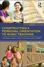 Constructing a Personal Orientation to Music Teaching - Mark Robin Campbell