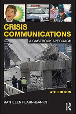 Crisis Communications : A Casebook Approach - Kathleen Fearn-Banks
