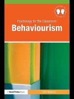 Psychology in the Classroom : Behaviourism - John Woollard