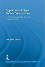 Organization in Open Source Communities : At the Crossroads of the Gift and Market Economies - Evangelia Berdou