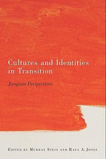 Cultures and Identities in Transition : Jungian Perspectives - Murray Stein