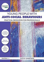 Young People with Anti-Social Behaviours : Practical Resources for Professionals - Kathy Salter Hampson