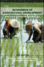 Economics of Agricultural Development : 2nd Edition - George W. Norton