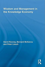Wisdom and Management in the Knowledge Economy - David Rooney