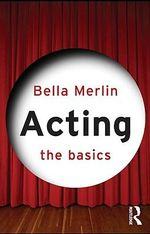 Acting : The Basics - Bella Merlin