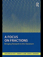 A Focus on Fractions : Bringing Research to the Classroom - Marjorie Petit