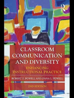 Classroom Communication and Diversity : Enhancing Instructional Practice - Robert G. Powell