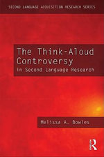 The Think-Aloud Controversy in Second Language Research - Melissa A. Bowles