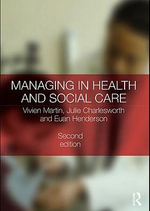 Managing in Health and Social Care - Euan Martin