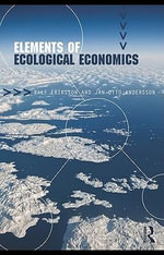 Elements of Ecological Economics : Justice, Sustainability and Prosperity - Jan Otto ersson