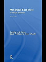 Managerial Economics, Second Edition : A Strategic Approach - Robert Waschik