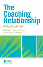 The Coaching Relationship : Putting People First