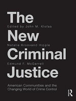 The New Criminal Justice : American Communities and the Changing World of Crime Control