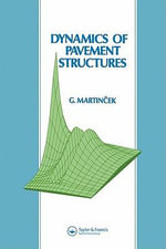 Dynamics of Pavement Structures - Gustav Martincek