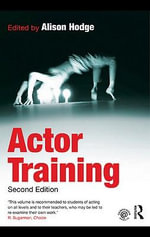 Actor Training : An Introduction - Alison Hodge