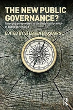 The New Public Governance? : Emerging Perspectives on the Theory and Practice of Public Governance