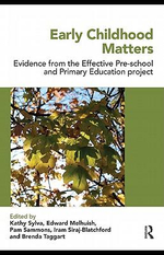 Early Childhood Matters : Evidence from the Effective Pre-school and Primary Education Project