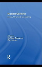 Musical Gestures : Sound, Movement, and Meaning
