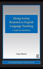 Doing Action Research in English Language Teaching : A Guide for Practitioners - Anne Burns