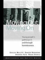 Moving Out, Moving on : Young People's Pathways in and Through Homelessness - Roger Shelley Mallett