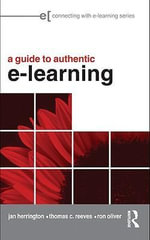 A Practical Guide to Authentic e-Learning - Jan Herrington