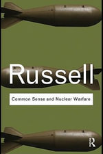 Common Sense and Nuclear Warfare - Bertrand Russell