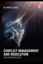 Conflict Management and Resolution : An Introduction - Ho-Won Jeong