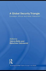 A Global Security Triangle : European, African and Asian Interaction - Valeria Gebrewold