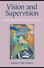 Vision and Supervision : Jungian and Post-Jungian Perspectives